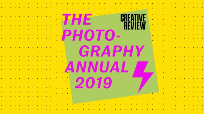 The Creative Review Photography Annual 2019 is now open for entries